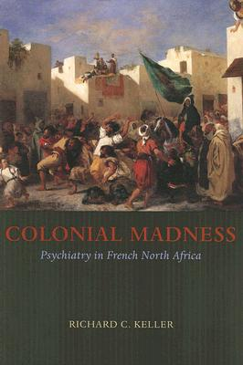 Colonial Madness By Keller, Richard C.
